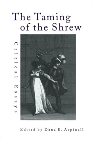 com the taming of the shrew critical essays shakespeare the taming of the shrew critical essays shakespeare criticism 1st edition