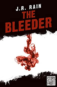 The Bleeder (A Short Story) by [Rain, J.R.]