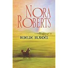Rebelde irlandés (Nora Roberts)
