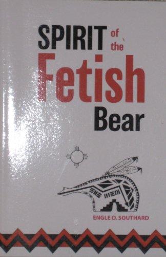 Spirit of the Fetish Bear (Spirit of the Festish Bear)
