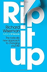 Rip It Up: The radically new approach to changing your life by Wiseman, Richard (2013) Paperback