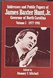 Addresses and Public Papers of James Baxter Hunt, Jr., Governor of North Carolina, James B Hunt, 0865261784