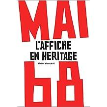 MAI 68 L'AFFICHE EN HÉRITAGE