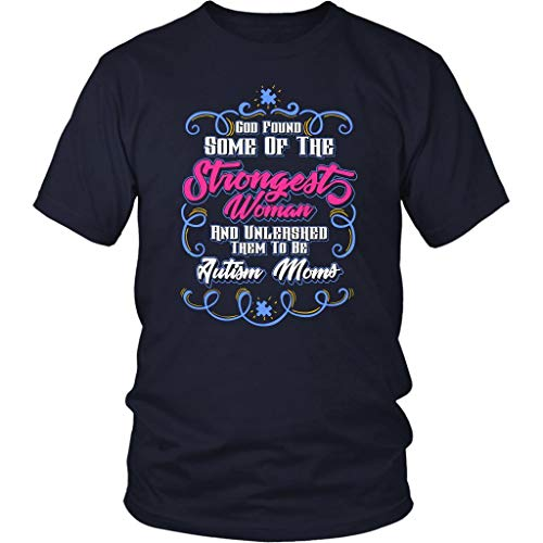 God Found Strongest Woman Unleashed Autism Moms Spectrum Disorder Gifts Tshirt Navy