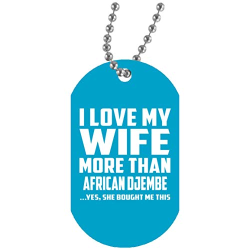 Designsify Husband Best Gift Idea, I Love My Wife More Than African Djembe - Military Dog Tag Turquoise/One Size, Silver Chain ID Pendant Necklace, for Birthday Wedding Anniversary Christmas