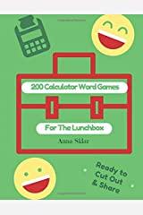 200 Calculator Word Games For The Lunchbox (Lunchbox LOL Series) (Volume 4) Paperback