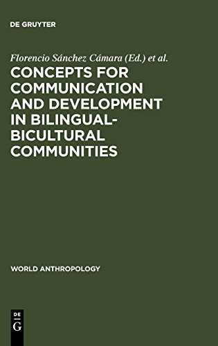 Concepts for communication and development in bilingual-bicultural communities (World Anthropology) from Walter de Gruyter Inc.