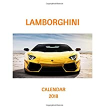 Lamborghini Calendar 2018: 2018 Monthly Calendar with USA Holidays, 24 Lamborghini Cars, 24 Full Color Photos, 8 x 10 in, 16K size