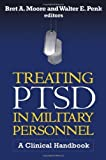 Treating PTSD in Military Personnel: A Clinical Handbook - Best Reviews Guide