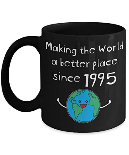 Making the World a Better Place Since 1995 Black Coffee Mug - 24th Birthday Gift for Women - Present for 24 Year Old Men - Her Him Daughter Best Friend Girlfriend Husband Wife Son Couple - 11oz (Birthday Presents For 24 Year Old Woman)
