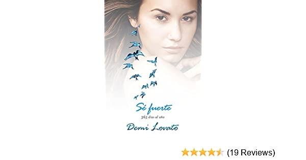 Amazon.com: Sé fuerte: 365 días del año (Spanish Edition) eBook: Demi Lovato: Kindle Store