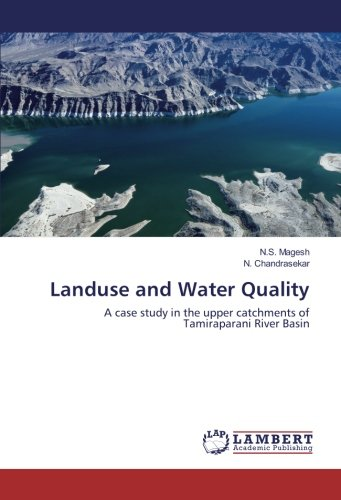 Landuse and Water Quality: A case study in the upper catchments of Tamiraparani River Basin pdf