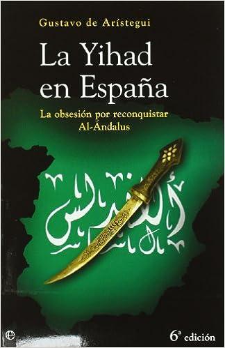Yihad en España, la (Actualidad (esfera)): Amazon.es: Aristegui, Gustavo De: Libros