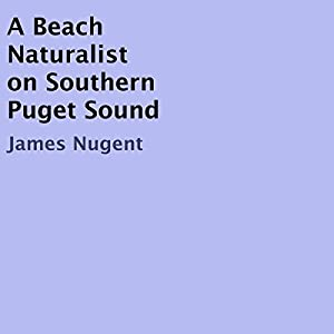A Beach Naturalist on Southern Puget Sound Audiobook