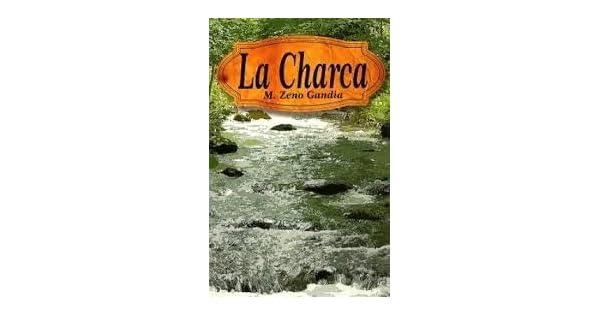 Amazon.com: LA CHARCA: MANUEL ZENO GANDIA: Books