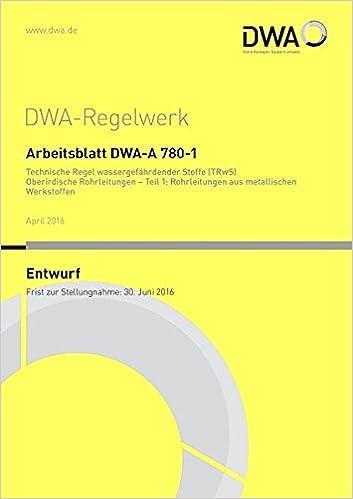 Arbeitsblatt DWA-A 780-2 Technische Regel wassergefährdender Stoffe ...