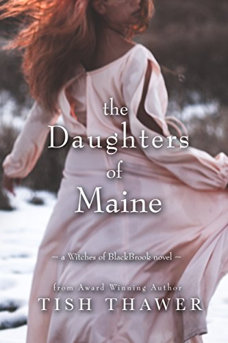 The Daughters of Maine (Witches of BlackBrook Book 2) by [Thawer, Tish]
