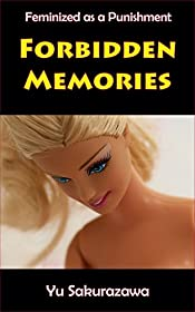 Forbidden Memories: Feminized as a Punishment