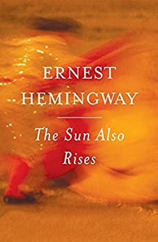 The Sun Also Rises by [Hemingway, Ernest ]