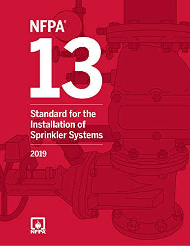 NFPA 13, Standard for the Installation of Sprinkler Systems, 2019 Edition
