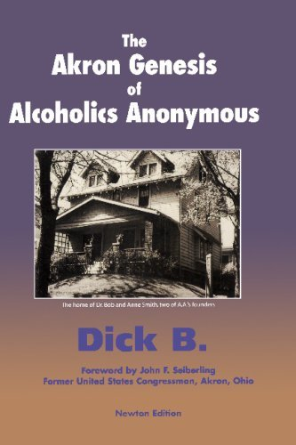 The Akron Genesis of Alcoholics Anonymous by Dick B. - Mall Akron