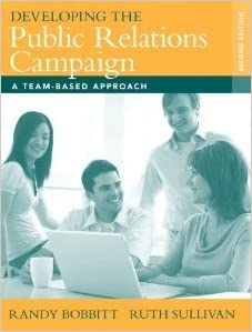 Book Developing the Public Relations Campaign: A Team-Based Approach (2nd Edition) by Bobbitt, Randy Published by Pearson 2nd (second) edition (2008)