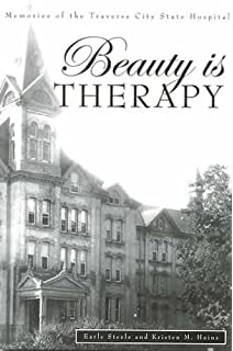 Beauty Is Therapy Memories Of The Traverse City State Hospital