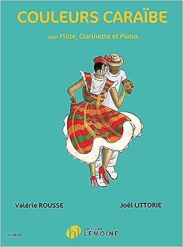 Livre pdf gratuit a telecharger Couleurs Caraïbe (Flute, Clarinet and Piano)