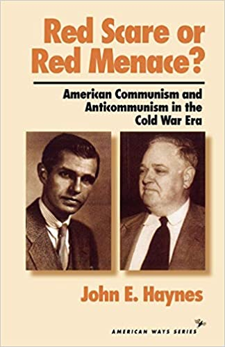 Red Scare Or Red Menace American Communism And