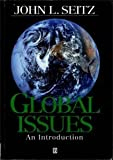 Global Issues : An Introduction, John L. Seitz, 1557864403