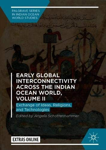 Early Global Interconnectivity across the Indian Ocean World, Volume II: Exchange of Ideas, Religions, and Technologies