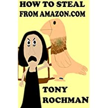 How To Steal From Amazon.com (The 'How to Steal' Spoof Series Book 1)