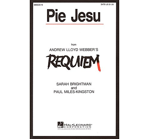 Hal Leonard Pie Jesu (from Requiem) SATB by Sarah Brightman composed by Andrew Lloyd Webber