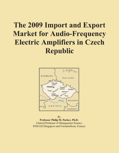 The 2009 Import and Export Market for Audio-Frequency Electric Amplifiers in Czech Republic by ICON Group International, Inc.