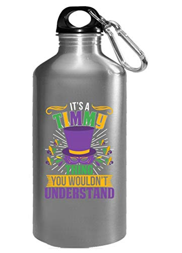 It's a Timmy Thing you wouldn't understand Mardi Gras Gift - Water -
