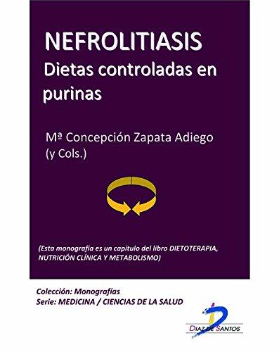 Descargar Libro Nefrolitiasis. Dietas Controladas En Purinas : 1 Mª Concepción Zapata Adiego