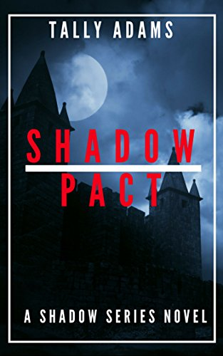 Shadow Pact by [Adams, Tally]