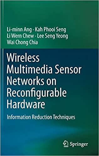Wireless Multimedia Sensor Networks on Reconfigurable Hardware Information Reduction Techniques