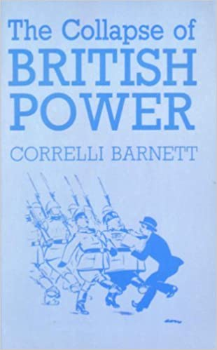 Image result for The collapse of british power barnett