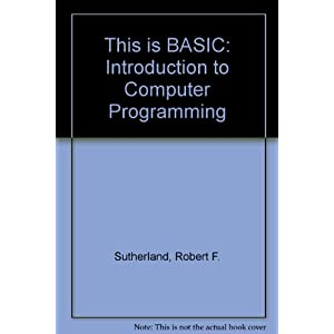 This Is Basic: An Introduction to Computer Programming