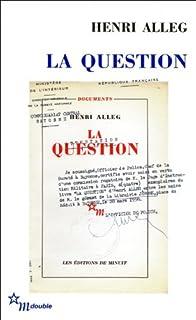 La question suivi de La torture au coeur de la République, Alleg, Henri