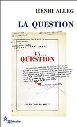 La Question : Suivi de La torture au coeur de la République