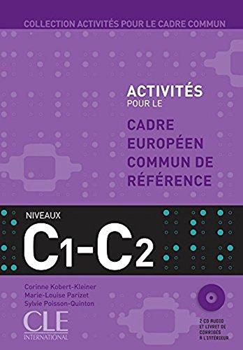 Download Activités pour le Cadre Europeen Commun de Reference Niveaux C1-C2 - Livre de l'élève + CD (French Edition) pdf
