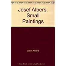Josef Albers: Small Paintings