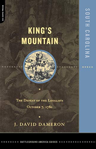 Kings Mountain: The Defeat of the Loyalists October 7, 1780 (Best Cities To Visit In South Carolina)
