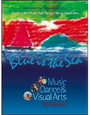 Blue Is The Sea: Music, Dance & Visual Arts
