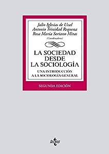 La sociedad desde la sociología (Derecho - Biblioteca Universitaria De Editorial Tecnos) (Spanish