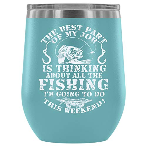 Stainless Steel Tumbler Cup with Lids for Wine, The Best Part Of My Job Wine Tumbler, I'm Going To Do This Weekend Vacuum Insulated Wine Tumbler (Wine Tumbler 12Oz - Light Blue)]()