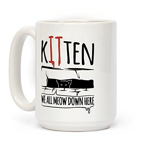 LookHUMAN Kitten We All Meow Down Here Parody White 15 Ounce Ceramic Coffee Mug ()