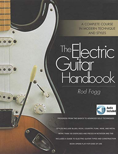 The Electric Guitar Handbook: A Complete Course in Modern Technique and Styles (Electric Guitar Sheet Music)